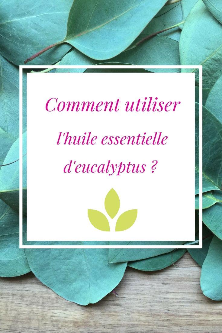 comment utiliser huile essentielle eucalyptus